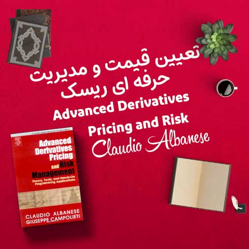 کتاب Advanced Derivatives Pricing and Risk
